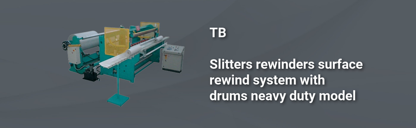 TB - Slitters rewinders surface rewind system with drums neavy duty model