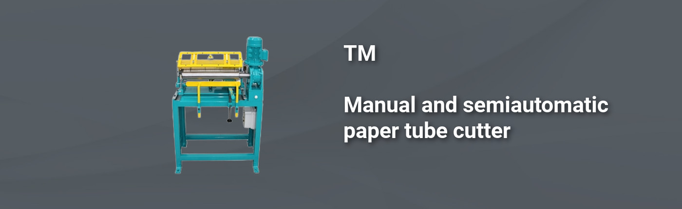 TM - Manual and semiautomatic paper tube cutter