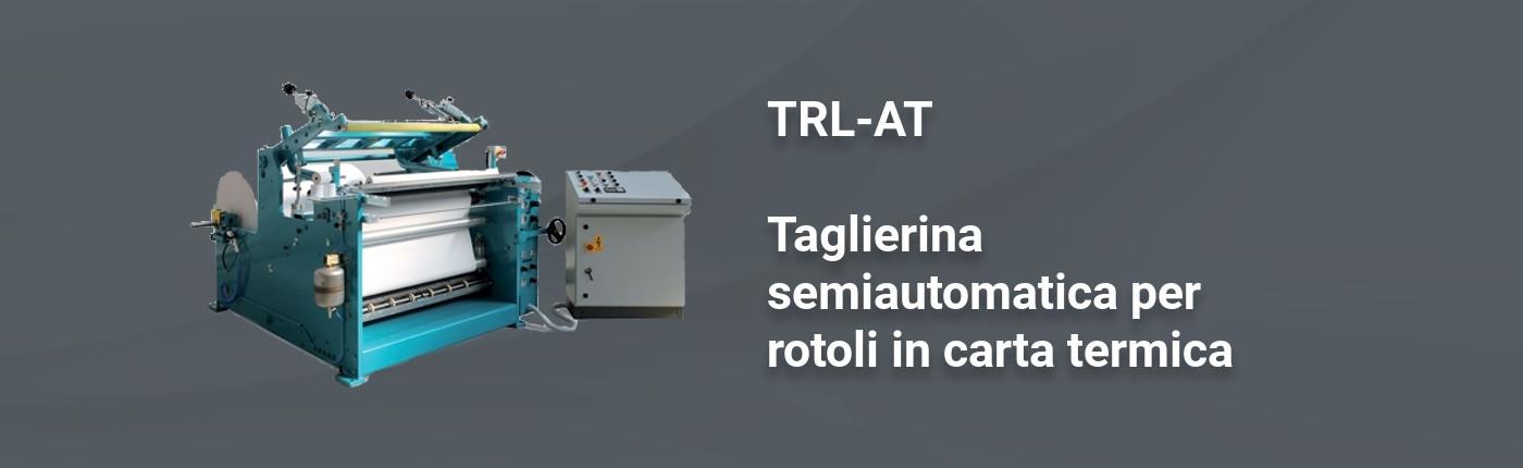 TRL-AT - Taglierina semiautomatica per rotoli in carta termica