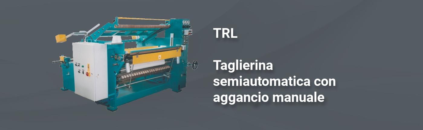 TRL - Taglierina semiautomatica con aggangio manuale