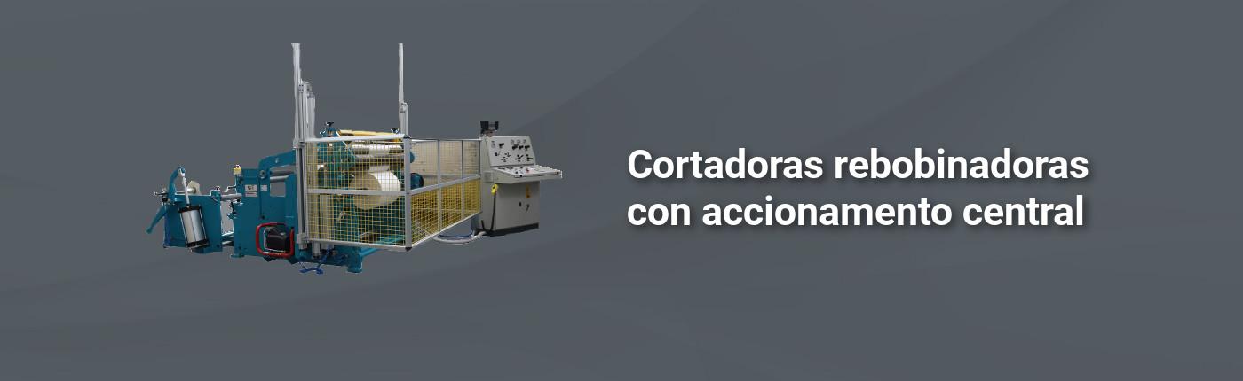 Cortadoras rebobinadoras con accionamento central