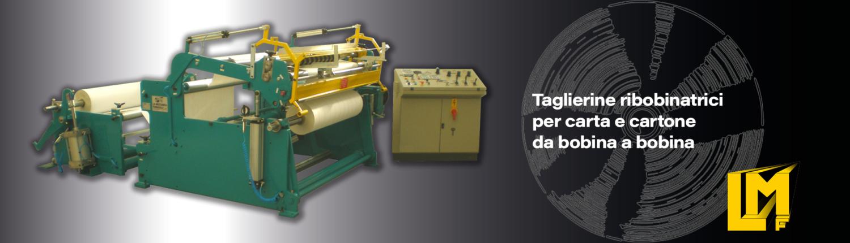 Taglierine ribobinatrici per carta e cartone monoalbero